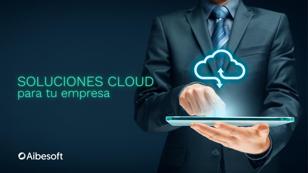 https://www.aibesoft.es/wp-content/uploads/2021/06/Soluciones-Cloud-8-1280x720.png