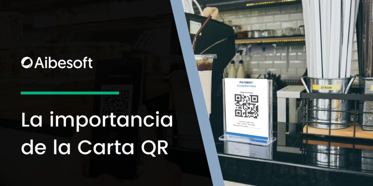 https://www.aibesoft.es/wp-content/uploads/2021/08/La-importancia-de-la-Carta-QR-1280x640.png