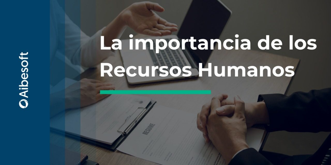 https://www.aibesoft.es/wp-content/uploads/2021/09/Recursos-Humanos-Blog-1280x640-compressed-1280x640.jpg
