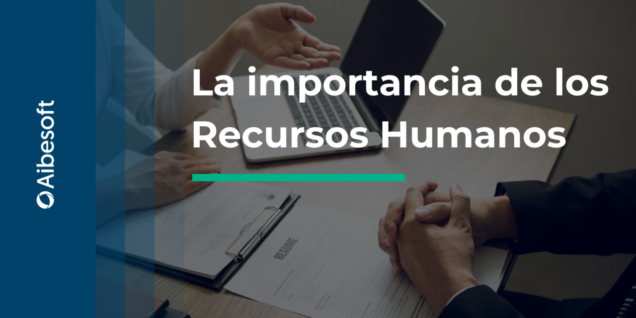 https://www.aibesoft.es/wp-content/uploads/2021/09/Recursos-Humanos-Blog-1280x640.png